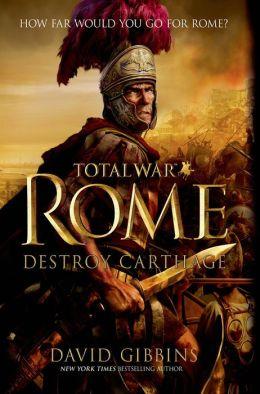 Total War Rome: Destroy Carthage David Gibbins