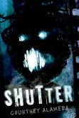 Book Cover Image. Title: Shutter, Author: Courtney Alameda