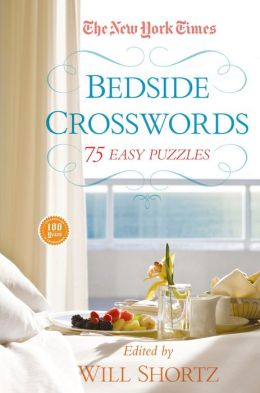 The New York Times Bedside Crosswords: 75 Easy Puzzles