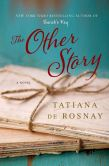 Book Cover Image. Title: The Other Story, Author: Tatiana de Rosnay