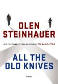 Book Cover Image. Title: All the Old Knives, Author: Olen Steinhauer