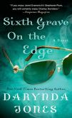 Book Cover Image. Title: Sixth Grave on the Edge (Charley Davidson Series #6), Author: Darynda Jones