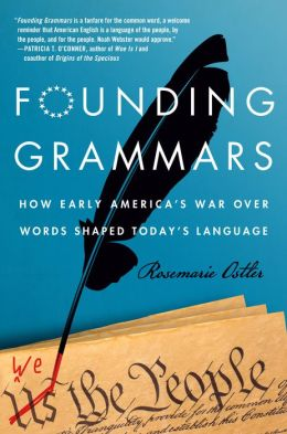 Founding grammars how early americas war over words shaped todays most early americans believed that grammar should be taught according to british usage while a smaller group whose most passionate advocate was noah fandeluxe Choice Image