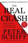 Book Cover Image. Title: The Real Crash (Fully Revised and Updated):  America's Coming Bankruptcy - How to Save Yourself and Your Country, Author: Peter Schiff