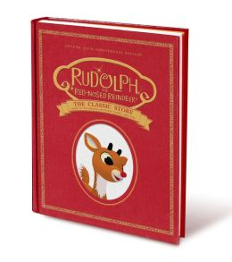 Rudolph the Red-Nosed Reindeer: The Classic Story: Deluxe 50th-Anniversary Edition