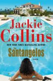 Book Cover Image. Title: The Santangelos:  A Novel, Author: Jackie Collins
