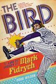 the life and legacy of Mark Fidrych by Doug Wilson