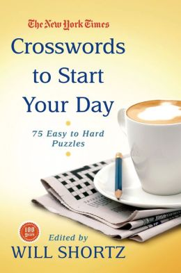 The New York Times Crosswords to Start Your Day: 75 Easy to Hard Puzzles