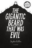 Book Cover Image. Title: The Gigantic Beard That Was Evil, Author: Stephen Collins