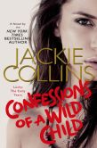 Book Cover Image. Title: Confessions of a Wild Child, Author: Jackie Collins