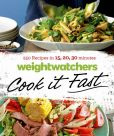 Book Cover Image. Title: Weight Watchers Cook it Fast:  250 Recipes in 15, 20, 30 Minutes, Author: Weight Watchers
