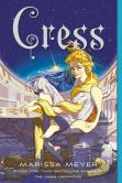 Book Cover Image. Title: Cress (Lunar Chronicles Series #3), Author: Marissa Meyer