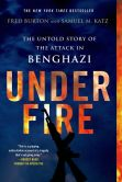 Book Cover Image. Title: Under Fire:  The Untold Story of the Attack in Benghazi, Author: Fred Burton