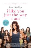 Book Cover Image. Title: I Like You Just the Way I Am:  Stories About Me and Some Other People, Author: Jenny Mollen