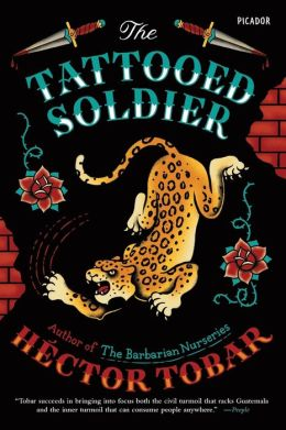 the tattooed soldier by h ctor tobar 9781250055859