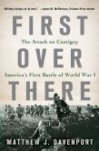 Book Cover Image. Title: First Over There:  The Attack on Cantigny, America's First Battle of World War I, Author: Matthew J. Davenport