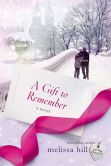 Book Cover Image. Title: A Gift to Remember, Author: Melissa Hill