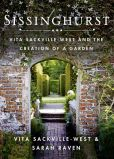 Book Cover Image. Title: Sissinghurst:  Vita Sackville-West and the Creation of a Garden, Author: Vita Sackville-West