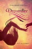 Book Cover Image. Title: Dreamfire, Author: Kit Alloway