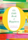 Book Cover Image. Title: O's Little Book of Happiness, Author: O, The Oprah Magazine