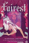Book Cover Image. Title: Fairest:  The Lunar Chronicles: Levana's Story, Author: Marissa Meyer