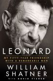 Book Cover Image. Title: Leonard:  My Fifty-Year Friendship with a Remarkable Man, Author: William Shatner