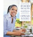 Book Cover Image. Title: Food, Health, and Happiness:  115 On-Point Recipes for Great Meals and a Better Life, Author: Oprah Winfrey