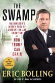 Book Cover Image. Title: The Swamp:  Washington's Murky Pool of Corruption and Cronyism and How Trump Can Drain It, Author: Eric Bolling