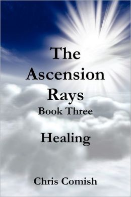 The Ascension Rays, Book Three