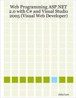 Web Programming ASP.NET 2.0 With C# and Visual Studio 2005 (Visual Web Developer)