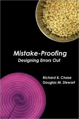 Mistake-Proofing: Designing Errors Out