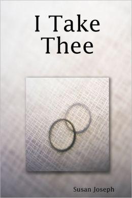 I Take Thee