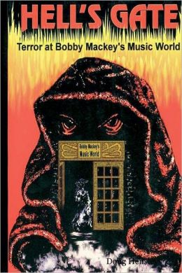 Hell's Gate: Terror at Bobby Mackey's Music World