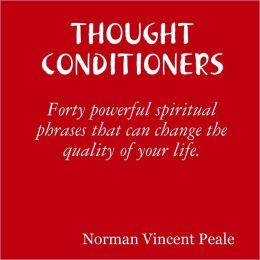 Thought Conditioners: Forty Powerful Spiritual Phrases That Can Change the Quality of Your Life