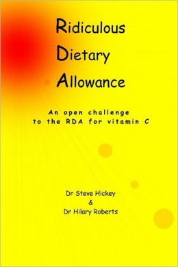 Ridiculous Dietary Allowance: An Open Challenge to the RDA for Vitamin C