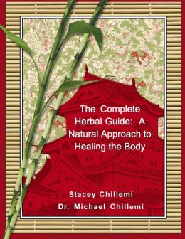 The Complete Herbal Guide: A Natural Approach to Healing the Body