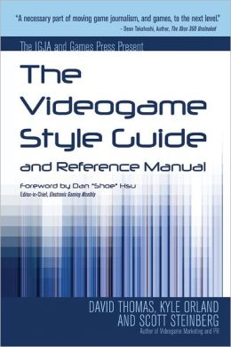 The IGJA and Games Press Present The Videogame Style Guide and Reference Manual