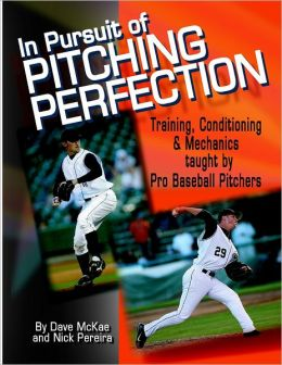 In Pursuit of Pitching Perfection: Training, Conditioning & Mechanics taught by Pro Baseball Pitchers