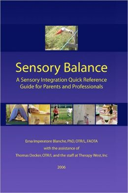 Sensory Balance: A Sensory Intergration Quick Reference Guide for Parents and Professionals