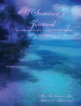 A Survivor's Journal: A Journey Within Self to Unlock Doors that Suppress Internal Development