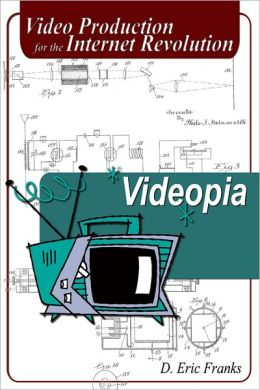 Videopia: Video Production for the Internet Revolution