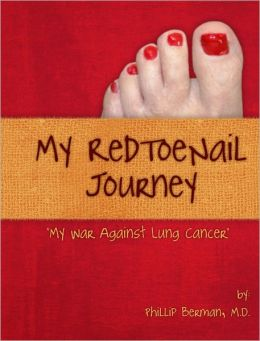 My Red Toenail Journey: My War Against Lung Cancer