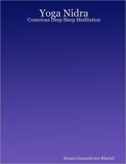 Yoga Nidra: Conscious Deep Sleep Meditation
