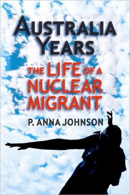 Australia Years : The Life of a Nuclear Migrant
