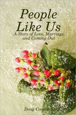 People Like Us: A Story of Love, Marriage, and Coming Out