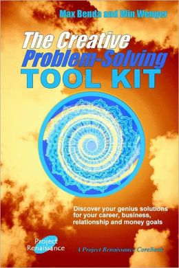 The Creative Problem-Solving Tool Kit: Discover Your Genius Solutions for Your Career, Business Relationship and Money Goals