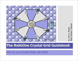 The Reikione Crystal Grid Guidebook: How to Use Crystal Grids with Reiki