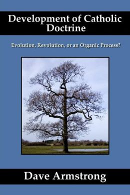 Development of Catholic Doctrine: Evolution, Revolution, or an Organic Process