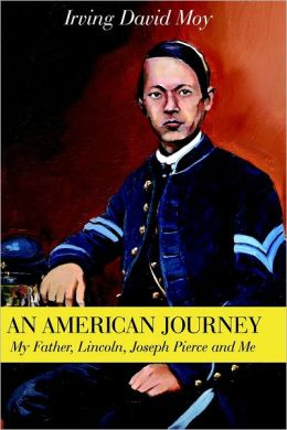 An American Journey: My Father, Lincoln, Joseph Pierce and Me