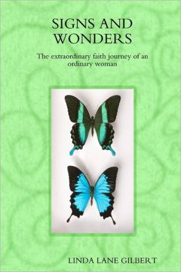 Signs and Wonders: The Extraordinary Faith Journey of an Ordinary Woman